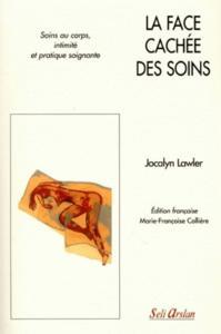 FACE CACHEE DES SOINS. SOINS AU CORPS (LA)