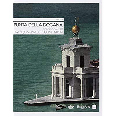 PUNTA DELLA DOGANA / PALAZZO GRASSI / FRANCOIS PINAULT FOUNDATION (ANGLAIS)