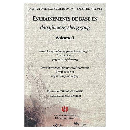 ENCHAINEMENTS DE BASE EN DAO YIN YANG SHENG GONG VOL.1 (LIVRE ET DVD)