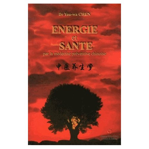 ENERGIE ET SANTE PAR LA MEDECINE PREVENTIVE CHINOISE
