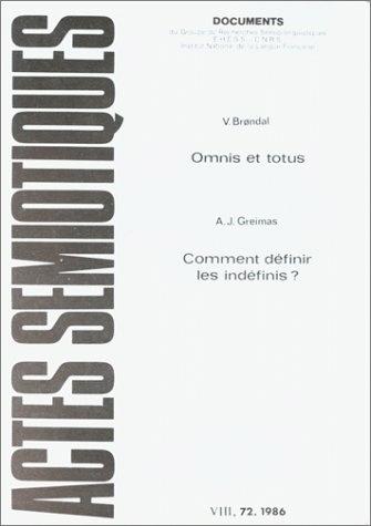 ACTES SEMIOTIQUES, N  72/1986. V.  BRONSALL,OMNIS ET TOTUS. A. J. GRE IMAS, COMMENT DEFINIR LES INDE