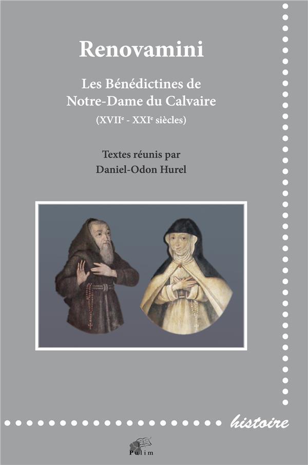 RENOVAMINI. LES BENEDICTINES DE NOTRE-DAME DU CALVAIRE XVIIE - XXIE