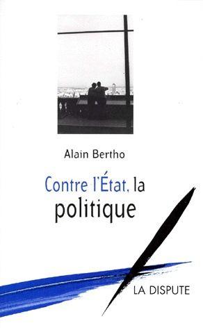 CONTRE L'ETAT, LA POLITIQUE