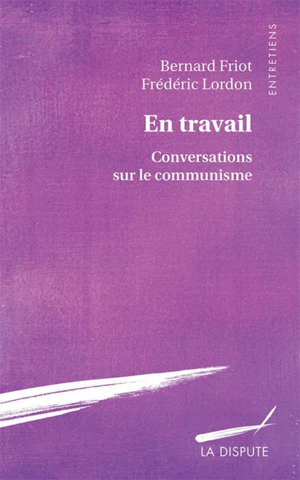 EN TRAVAIL - CONVERSATIONS SUR LE COMMUNISME