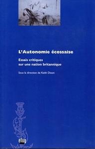 L'AUTONOMIE ECOSSAISE. ESSAIS CRITIQUES SUR UNE NATION BRITANNIQUE