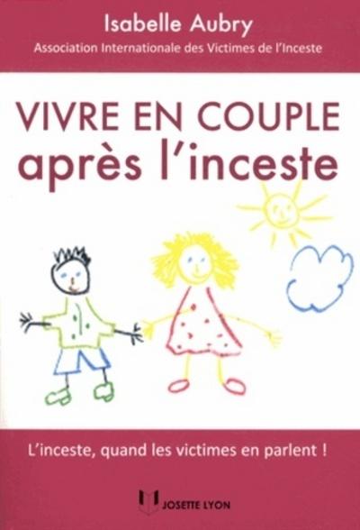 VIVRE EN COUPLE APRES L'INCESTE