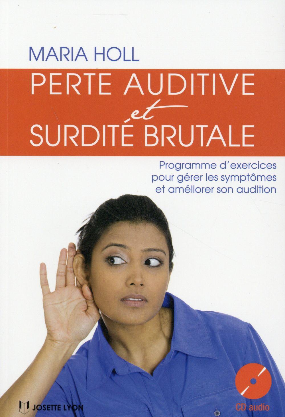 PERTE AUDITIVE ET SURDITE BRUTALE + CD