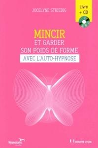 MINCIR ET GARDER SON POIDS DE FORME AVEC L'AUTO-HYPNOSE + CD