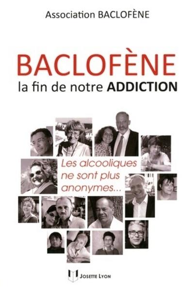 BACLOFENE LA FIN DE NOTRE ADDICTION