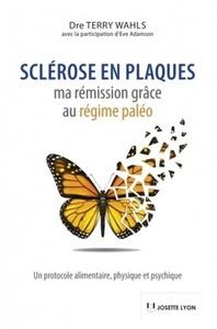 SCLEROSE EN PLAQUES : MA REMISSION GRACE AU REGIME PALEO