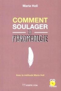 COMMENT SOULAGER LA FIBROMYALGIE ? AVEC CD INCLUS