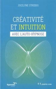 CREATIVITE ET INTUITION AVEC L'AUTO-HYPNOSE