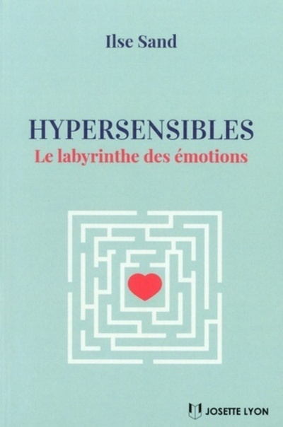 HYPERSENSIBLES : LE LABYRINTHE DES EMOTIONS