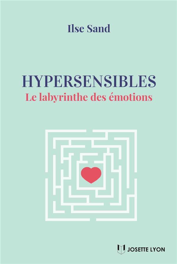 HYPERSENSIBLES LE LABYRINTHE DES EMOTIONS
