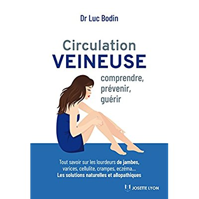 CIRCULATION VEINEUSE COMPRENDRE PREVENIR GUERIR