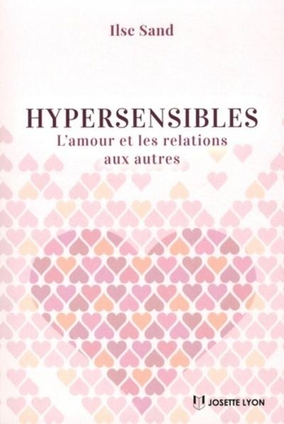 HYPERSENSIBLES, L'AMOUR ET LES RELATIONS AUX AUTRES