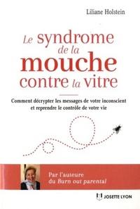 SYNDROME DE LA MOUCHE CONTRE LA VITRE (LE)