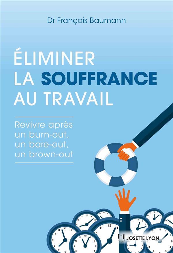 ELIMINER LA SOUFFRANCE AU TRAVAIL