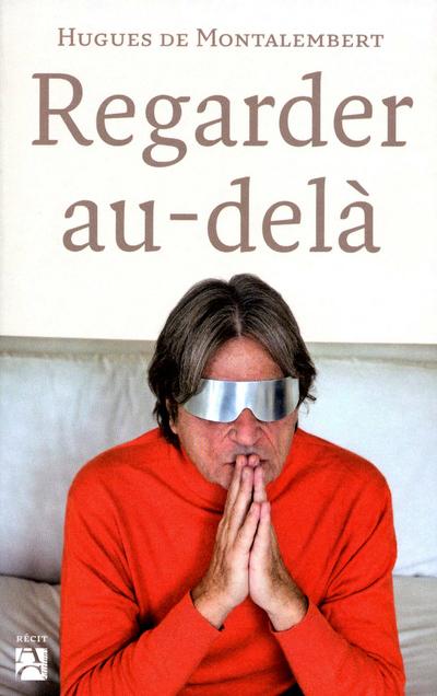 REGARDER AU-DELA