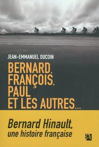 BERNARD, FRANCOIS, PAUL ET LES AUTRES...