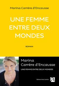 UNE FEMME ENTRE DEUX MONDES