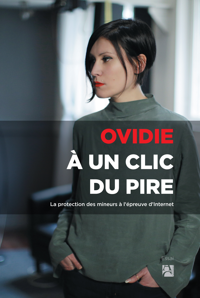 A UN CLIC DU PIRE-PROTEGER SES ENFANTS, DE QUOI, COMMENT