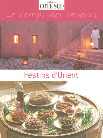 FESTINS D'ORIENT LE TEMPS DES SAVEURS