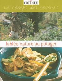 TABLEE NATURE AU POTAGER LE TEMPS DES SAVEURS