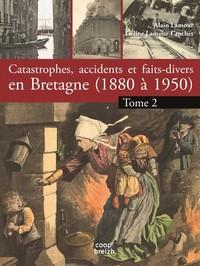 T 2 - CATASTROPHES, ACCIDENTS ET FAITS DIVERS  EN BRETAGNE : TERRE ET CIEL