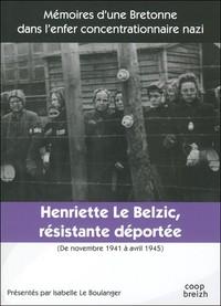 HENRIETTE LE BELZIC RESISTANTE-DEPORTEE NOVEMBRE 1941 - AVRIL 1945