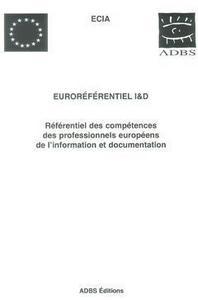 EUROREFERENTIEL I D REFERENTIEL DES COMPETENCES DES PROFESSIONNELS EUROPEENSDE L'INFORMATION ET DOCU