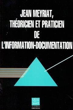 JEAN MEYRIAT THEORICIEN ET PRATICIEN DE L'INFORMATIONDOCUMENTATION