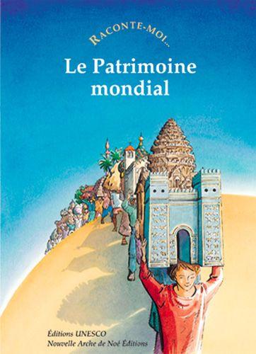 RACONTE-MOI LE PATRIMOINE MONDIAL