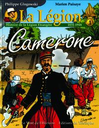 HISTOIRE DE LA LEGION ETRANGERE (1831-1918) - CAMERONE - BD