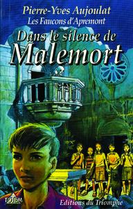 DANS LE SILENCE DE MALEMORT - LES FAUCONS D'APREMONT TOME 4