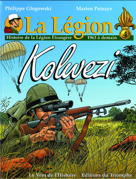 HISTOIRE DE LA LEGION ETRANGERE (1963 A DEMAIN) - KOLWEZI - BD