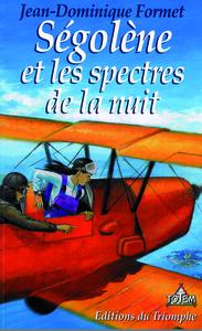 SEGOLENE 07 - SEGOLENE ET LES SPECTRES DE LA NUIT