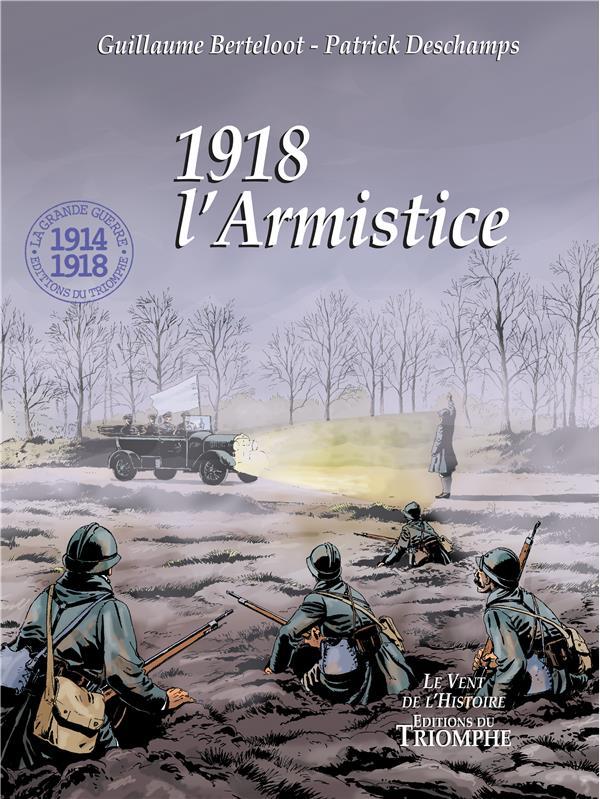 1918 - DU PRINTEMPS TRAGIQUE A L'ARMISTICE
