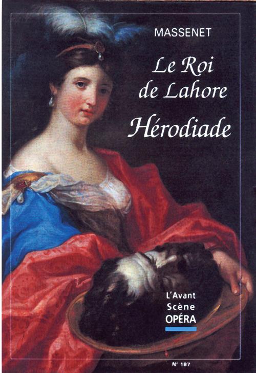 LE ROI DE LAHORE & HERODIADE