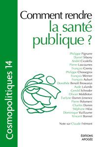 COSMOPOLITIQUES N 14 COMMENT RENDRE LA SANTE PUBLIQUE