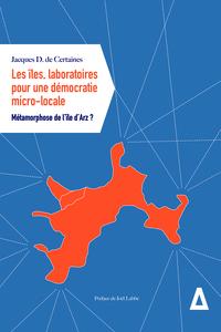 LES ILES, LABORATOIRES POUR UNE DEMOCRATIE MICRO-LOCALE - METAMORPHOSE DE L'ILE D'ARZ ?