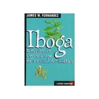 IBOGA. L'EXPERIENCE PSYCHEDELIQUE ET LE TRAVAIL DES ANCETRES