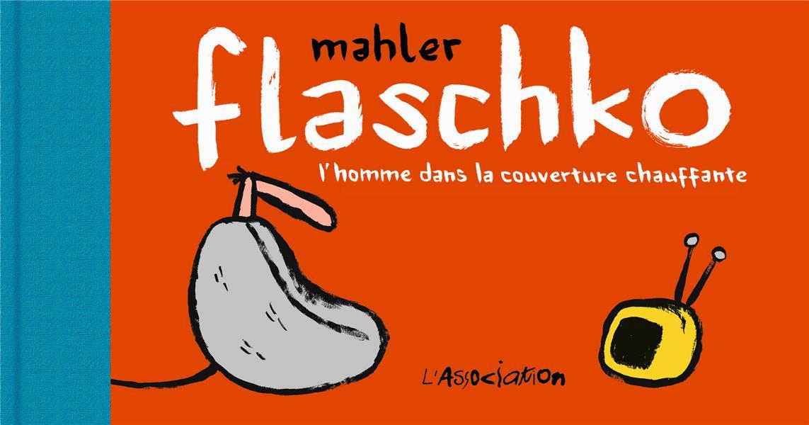 FLASCHKO - L HOMME DANS LA COUVERTURE CHAUFFANTE