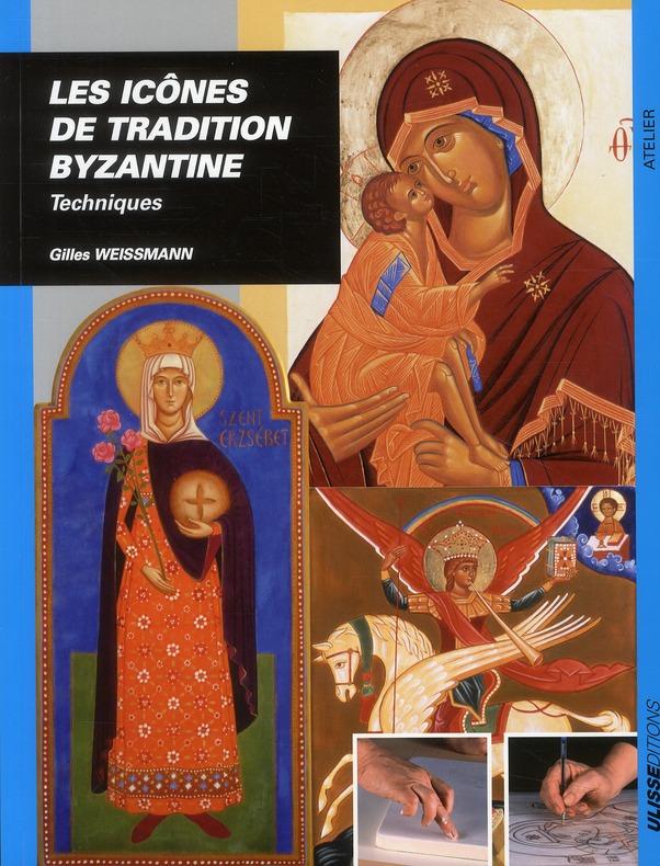 ICONES DE TRADITION BYZANTINE TECHNIQUES (LES)