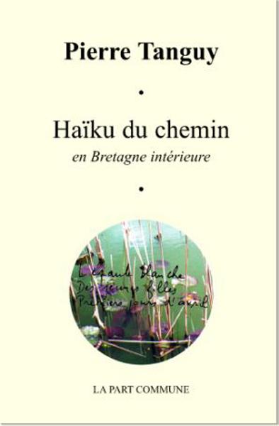 HAIKU DU CHEMIN EN BRETAGNE INTERIEURE.
