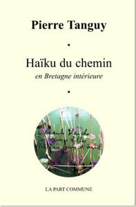 HAIKU DU CHEMIN EN BRETAGNE INTERIEURE