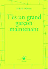 T'ES UN GRAND GARCON MAINTENANT
