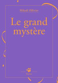 LE GRAND MYSTERE
