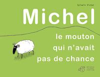 MICHEL LE MOUTON QUI N'AVAIT PAS DE CHANCE