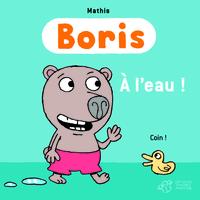 BORIS, A L'EAU !